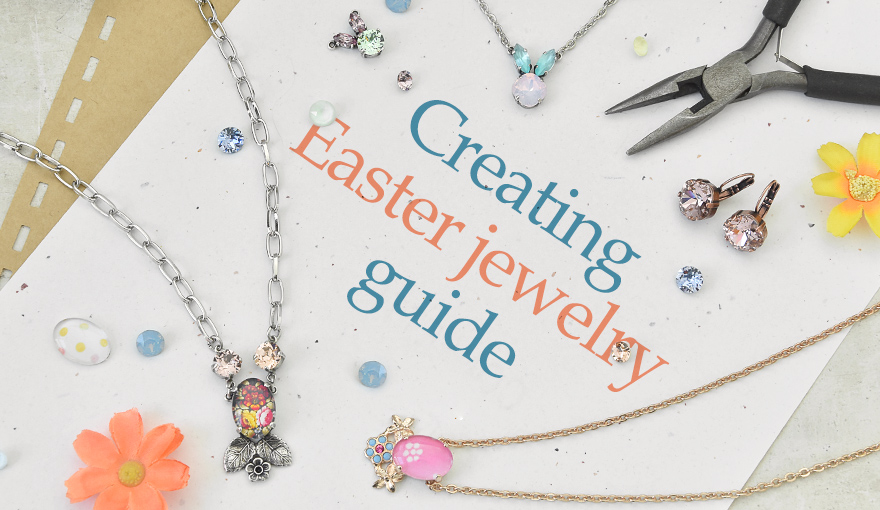A guide for preparing Easter jewelry