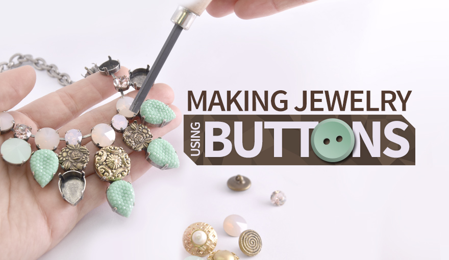 Jewelry making with buttons